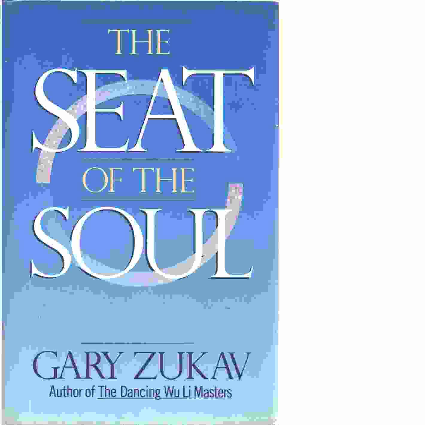The Seat of the Soul  - Zukav, Gary