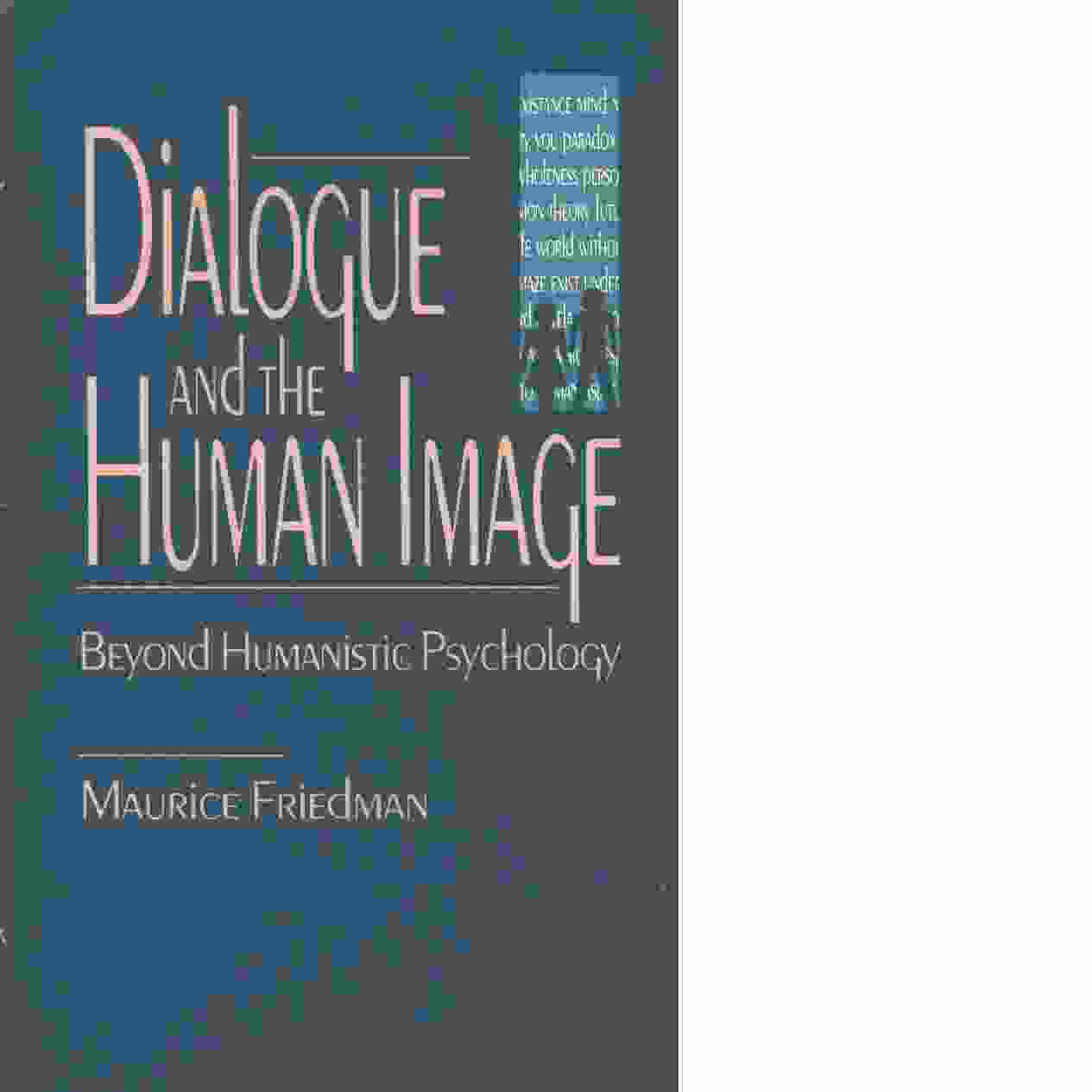 Dialogue and the human image : beyond humanistic psychology - Friedman, Maurice