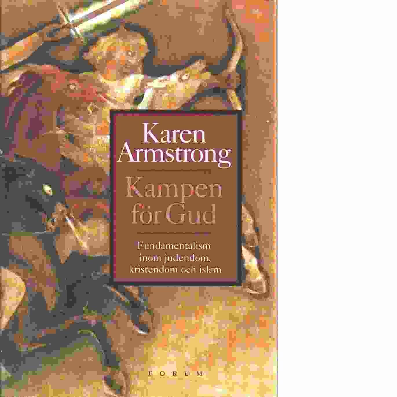 Kampen för Gud : fundamentalism inom judendom, kristendom och islam  - Armstrong, Karen
