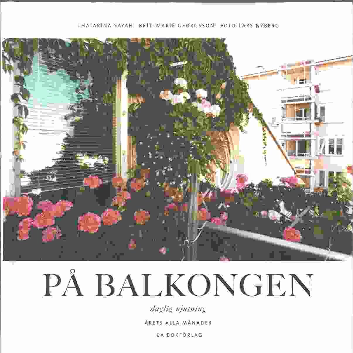 På balkongen : daglig njutning - Sayah, Chatarina och Georgsson, Brittmarie