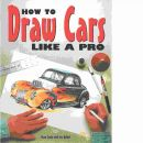 How to draw cars like a pro - Taylor, Thom  och Hallett, Lisa