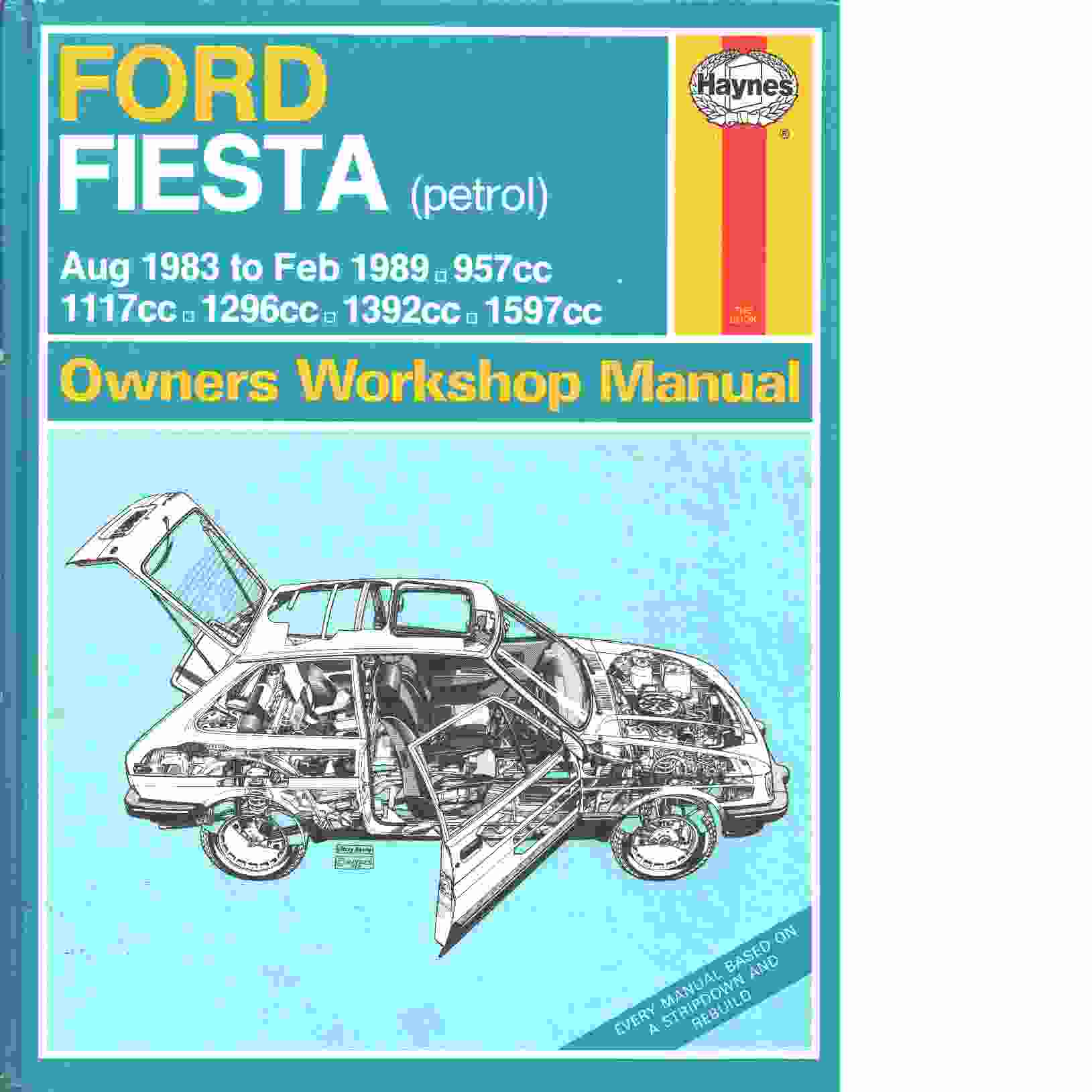 Ford Fiesta owners workshop manual  Aug 1983 to Feb 1989, 957cc, 1117cc, 1296cc, 1392cc and 1597cc. - Coomber, Ian