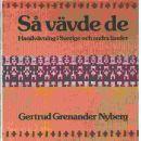 Så vävde de : handvävning i Sverige och andra länder - Grenander Nyberg, Gertrud