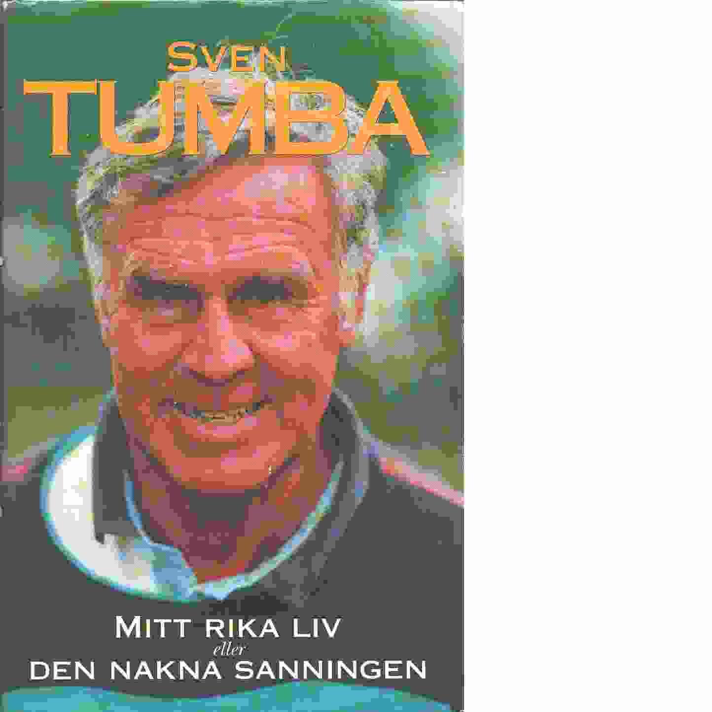 Mitt rika liv eller Den nakna sanningen  - Tumba, Sven