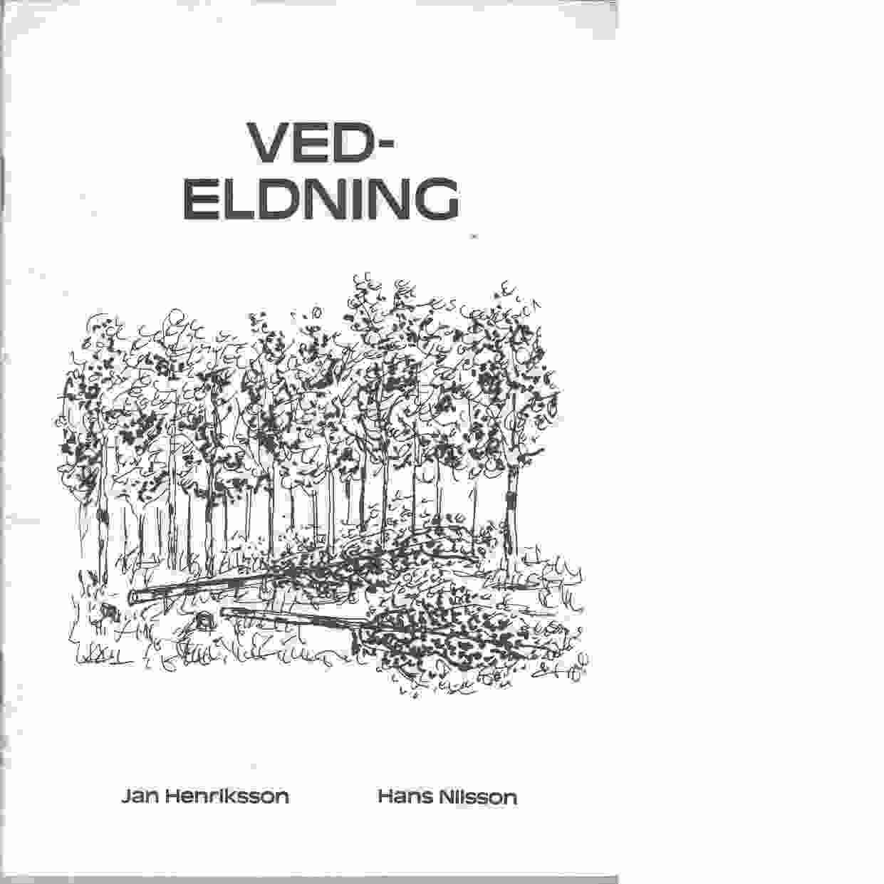 Vedeldning - Henriksson, Jan och Nilsson, Hans