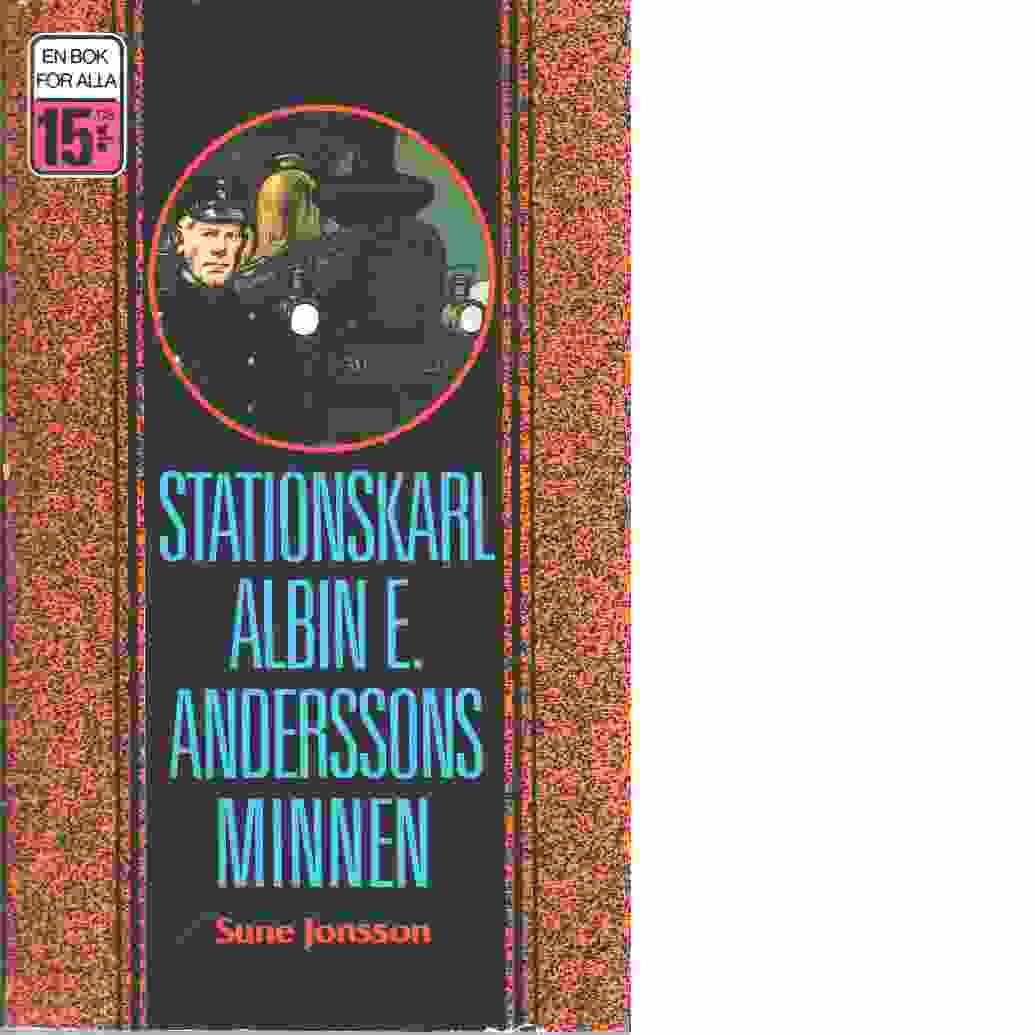 Stationskarl Albin E. Anderssons minnen - Jonsson, Sune