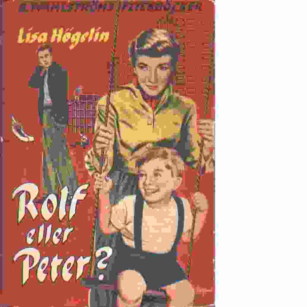 Rolf eller Peter? : berättelse för flickor - Högelin, Lisa