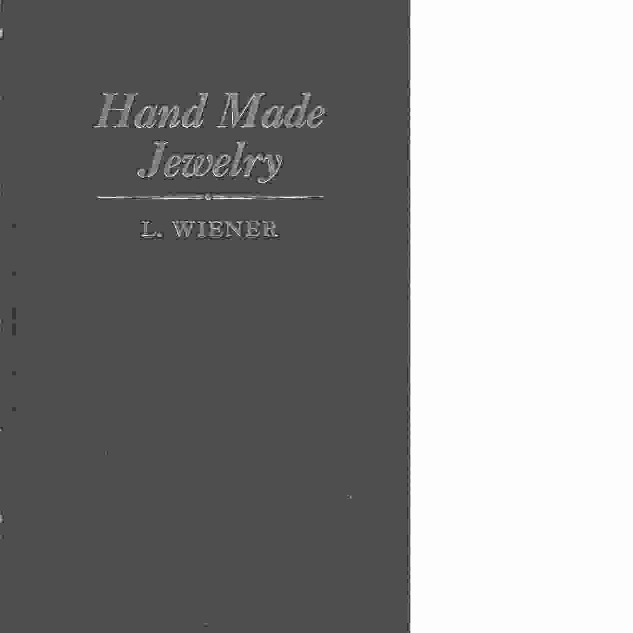 HAND MADE JEWELRY [ HANDMADE ] A Manual of Techniques with a Section on Metal Enameling  -  Wiener, Louis