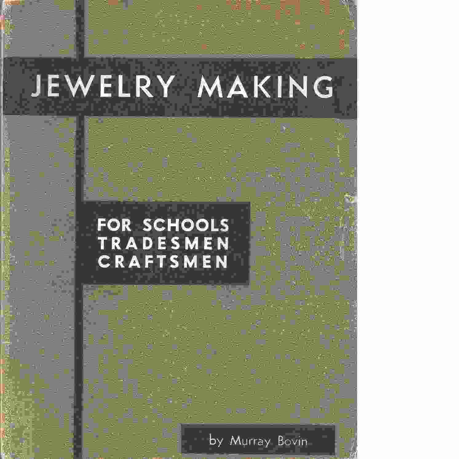 Jewelry Making: For Schools, Tradesmen, Craftsmen - Bovin Murray