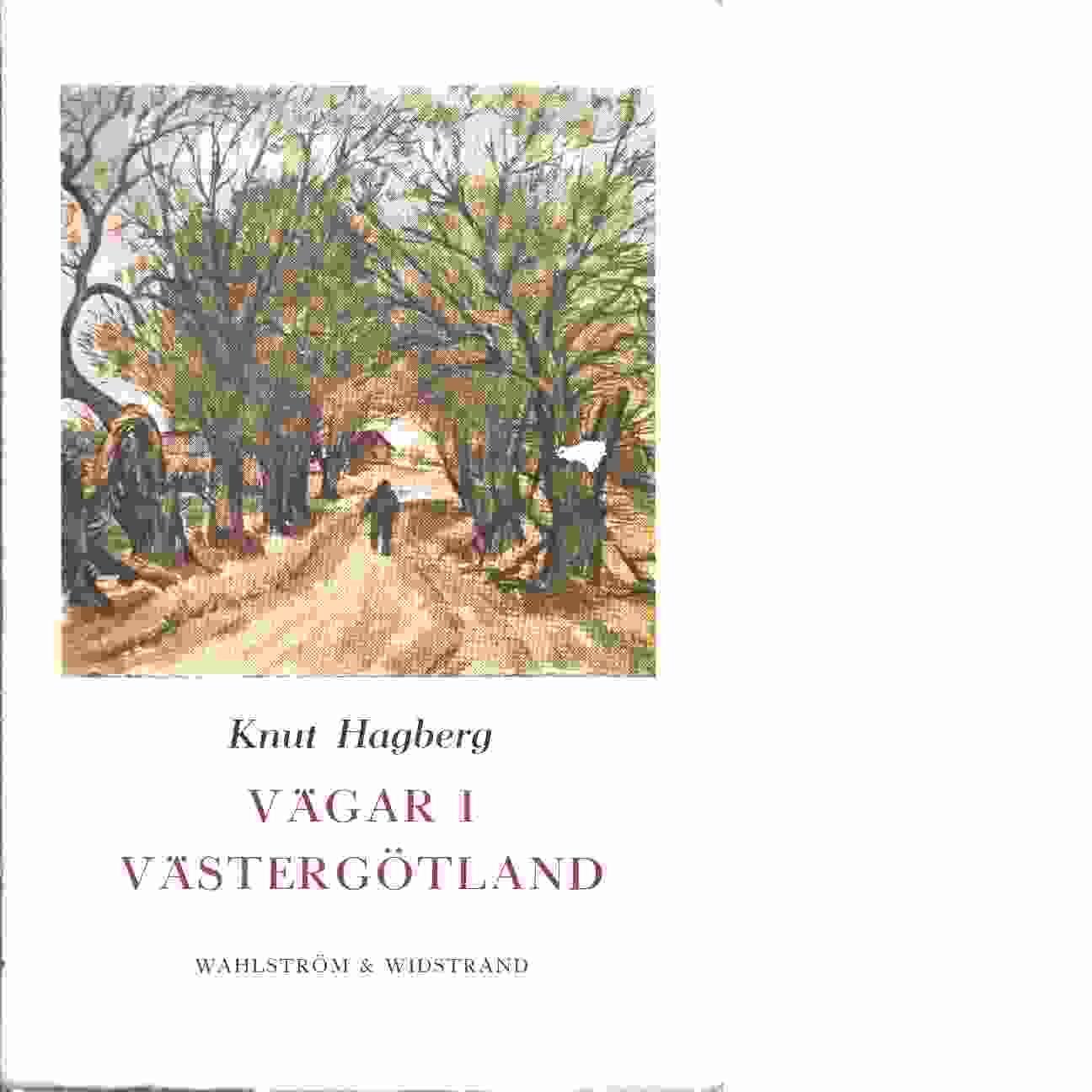 Vägar i Västergötland - Hagberg, Knut