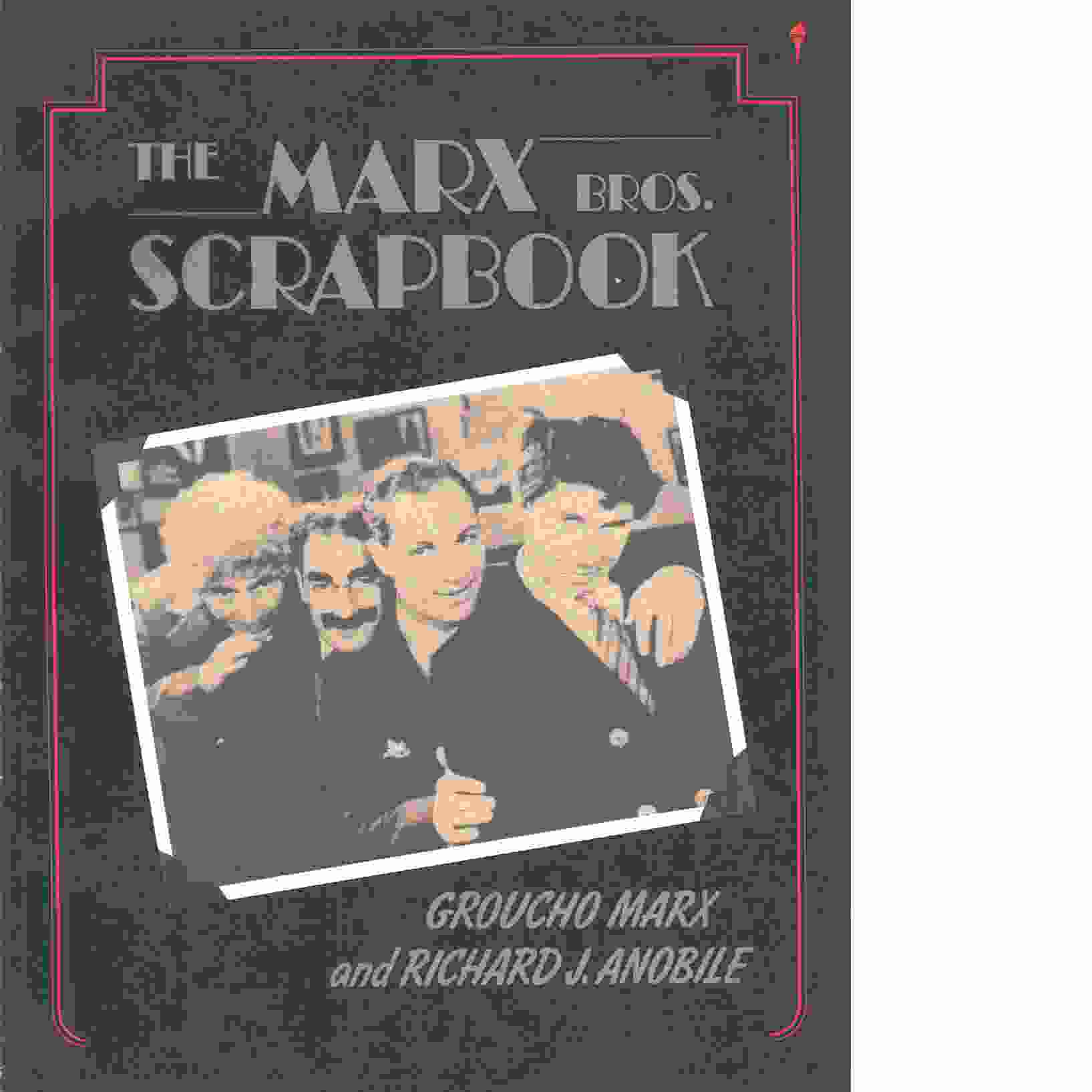 The Marx Brothers Scrapbook -  Marx, Groucho and  Anobile, Richard J.