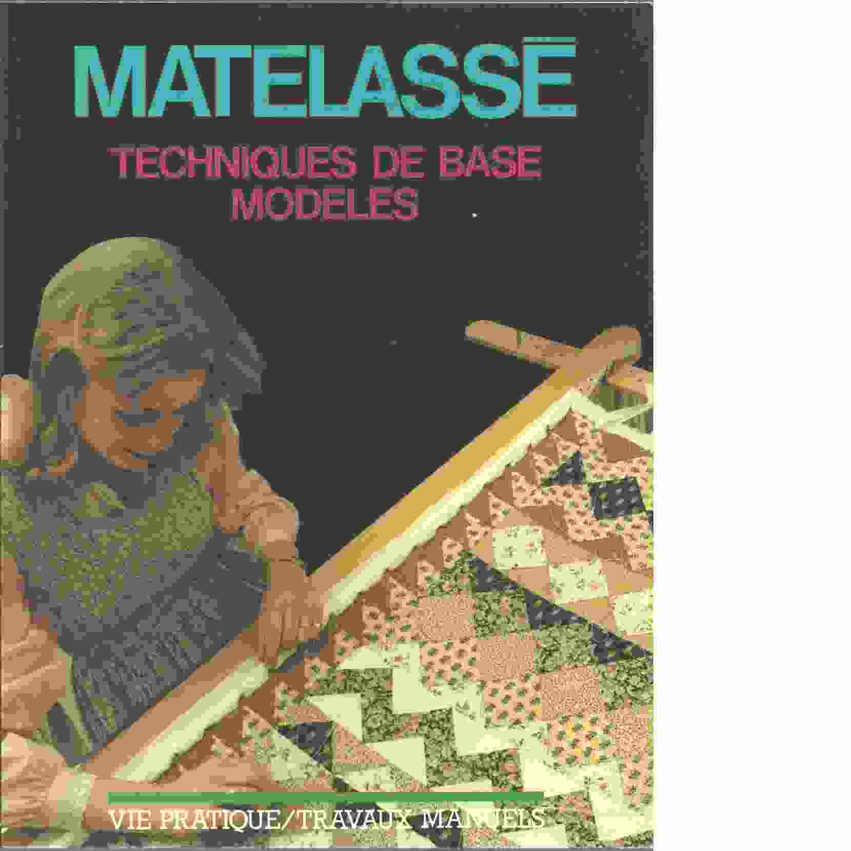 MATELASSE, TECHNIQUES DE BASE MODELES PAR MOYRA MCNEILL  - Red.