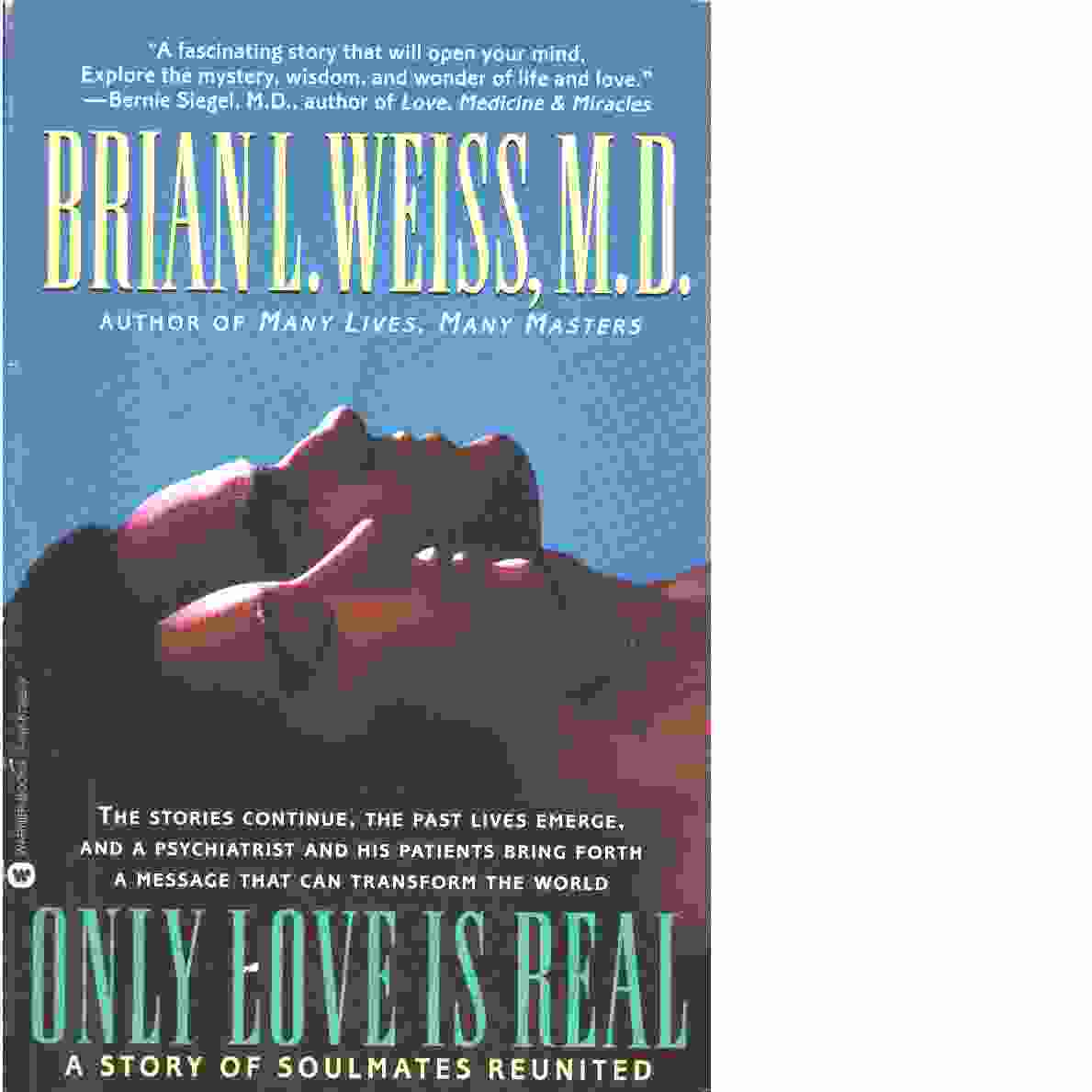 Only Love Is Real -  Weiss, Brian L.