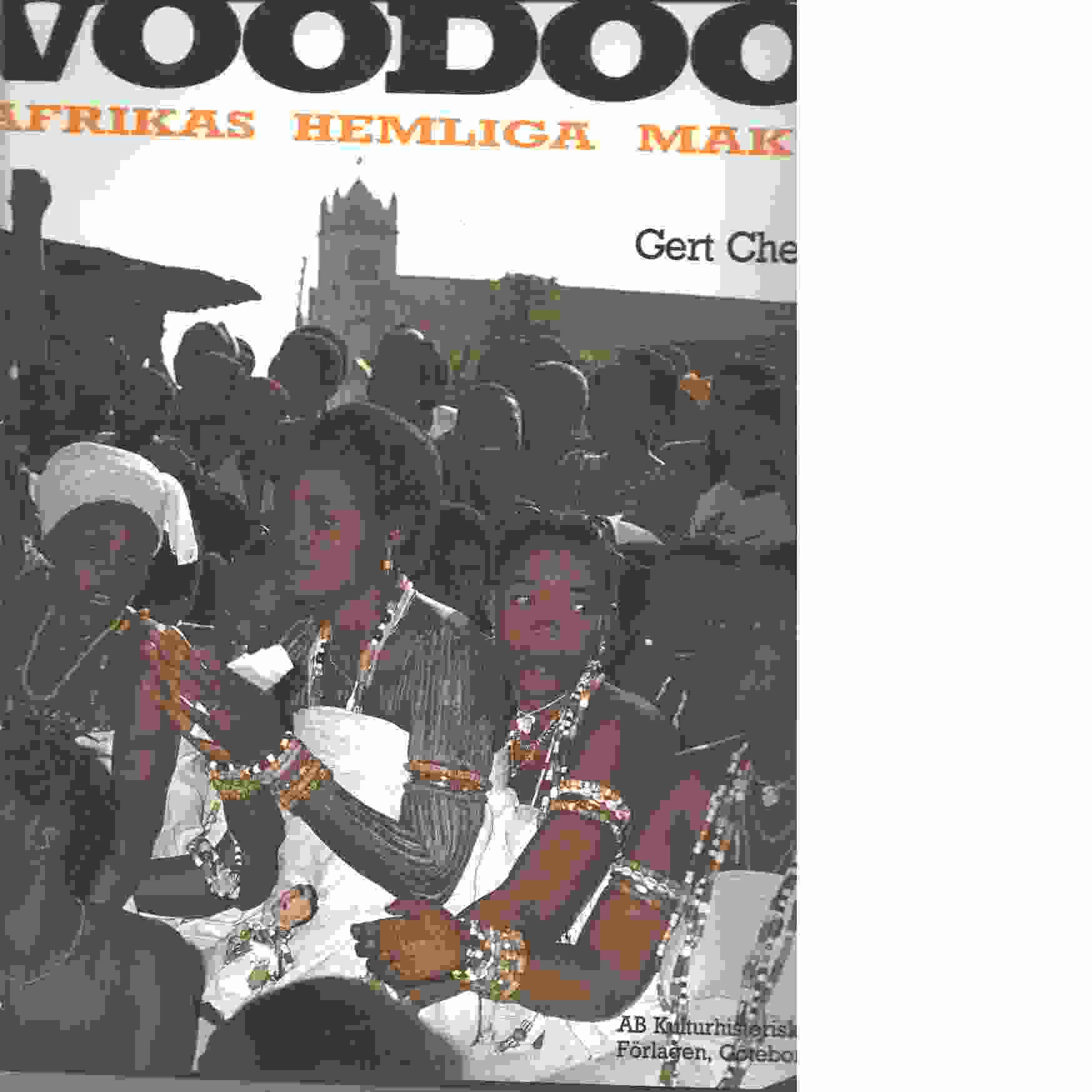 Voodoo : Afrikas hemliga makt  - Chesi, Gert