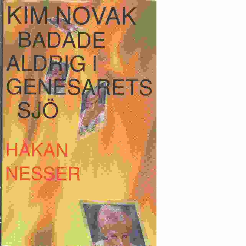 Kim Novak badade aldrig i Genesarets sjö - Nesser, Håkan