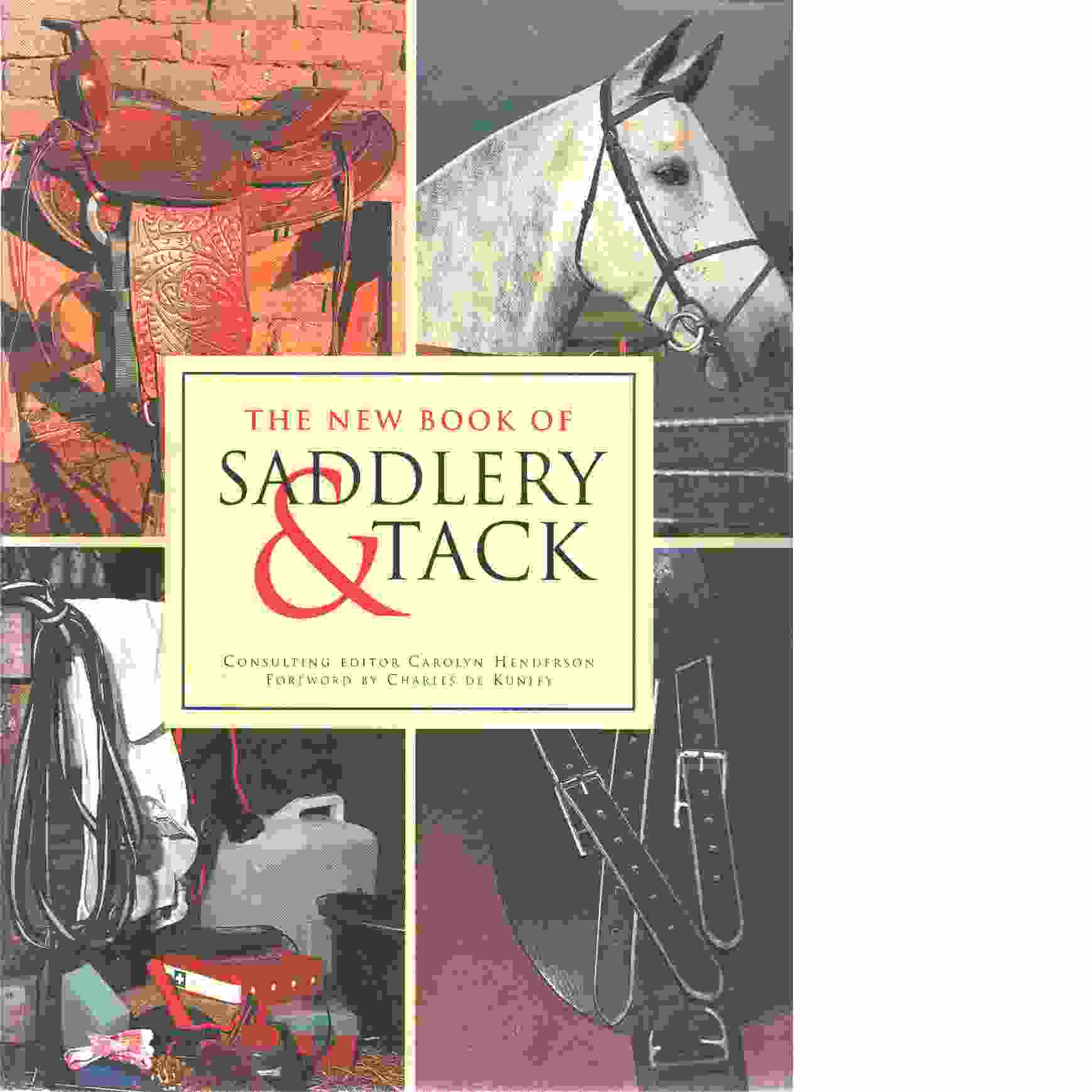 The New Book of Saddlery and Tack -  Henderson, Carolyn och   Howes, Ian samt De Kunffy Charles,