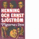 Pigorna i byn  - Sjöström, Henning och Sjöström, Ernst