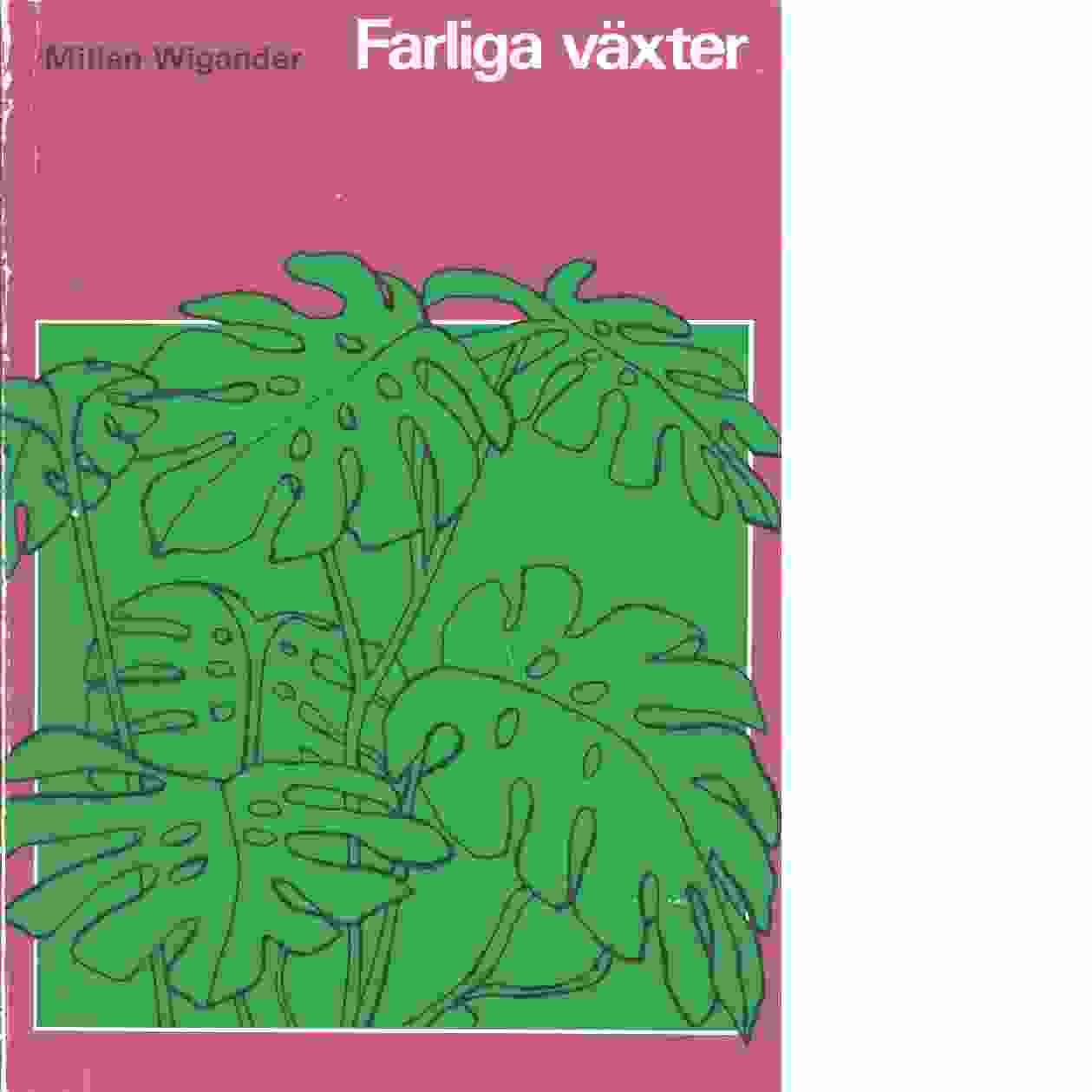 Farliga växter  - Wigander, Millan