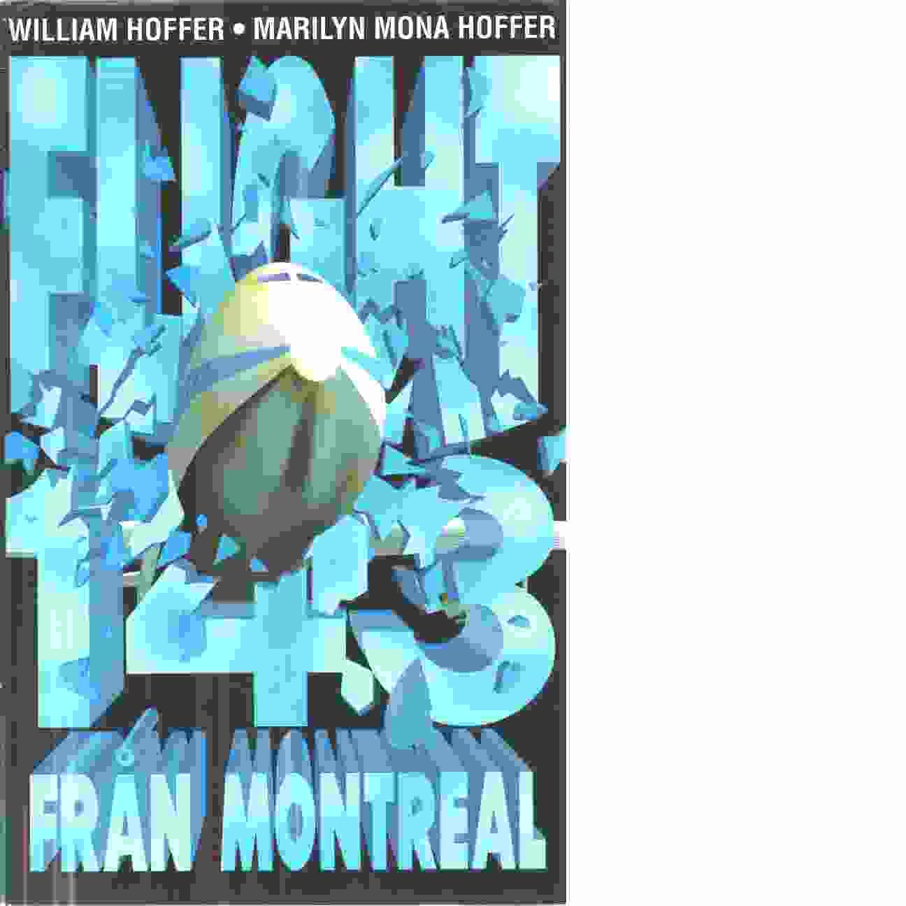 Flight 143 från Montreal : en sann historia  - Hoffer, William och Hoffer, Marilyn Mona