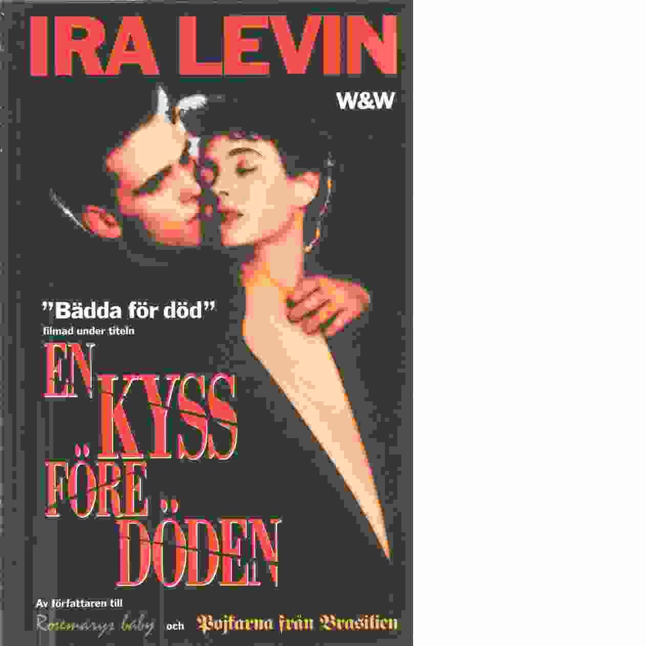 En kyss före döden - Levin, Ira
