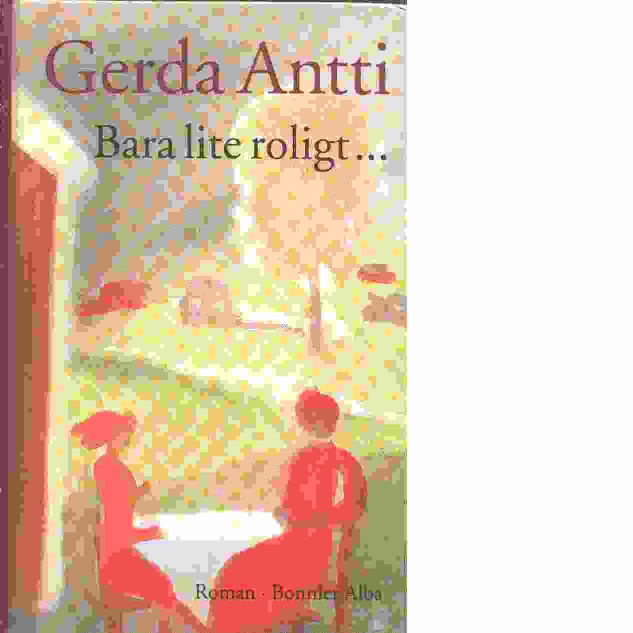 Bara lite roligt- - Antti, Gerda