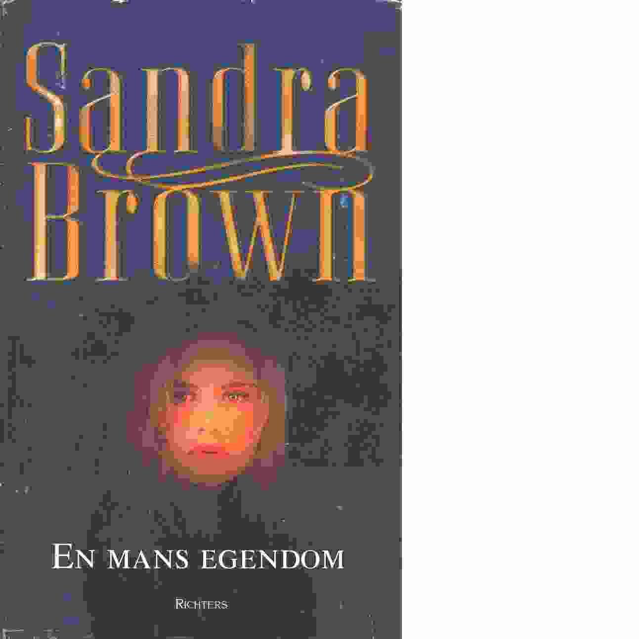En mans egendom - Brown, Sandra