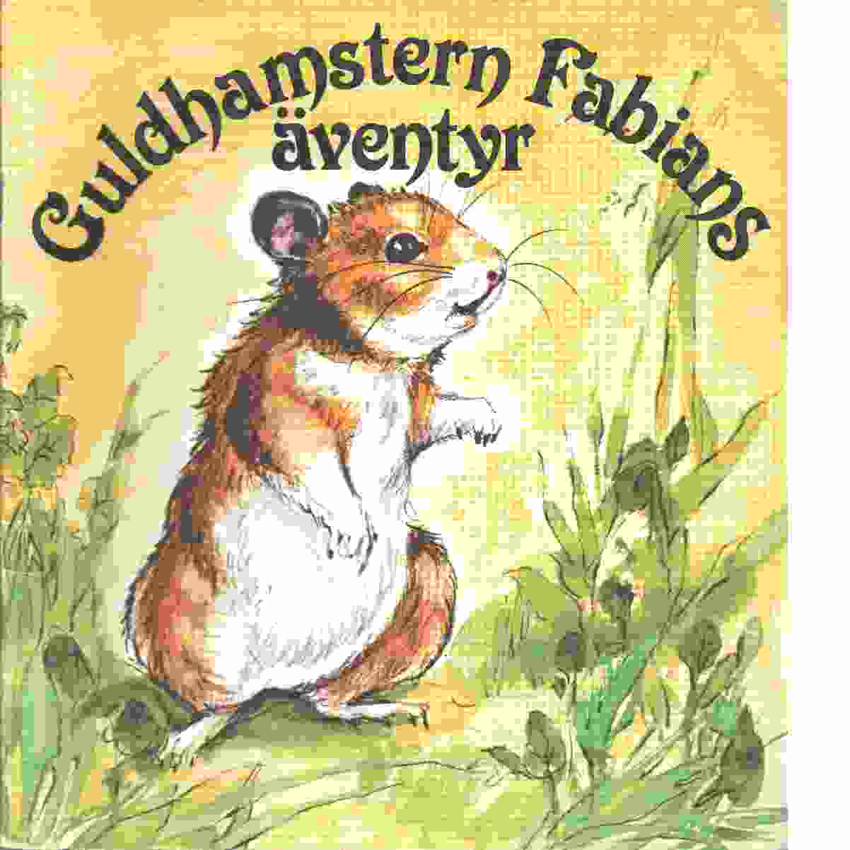 Guldhamstern Fabians äventyr -  Valisa och Laury, Claire