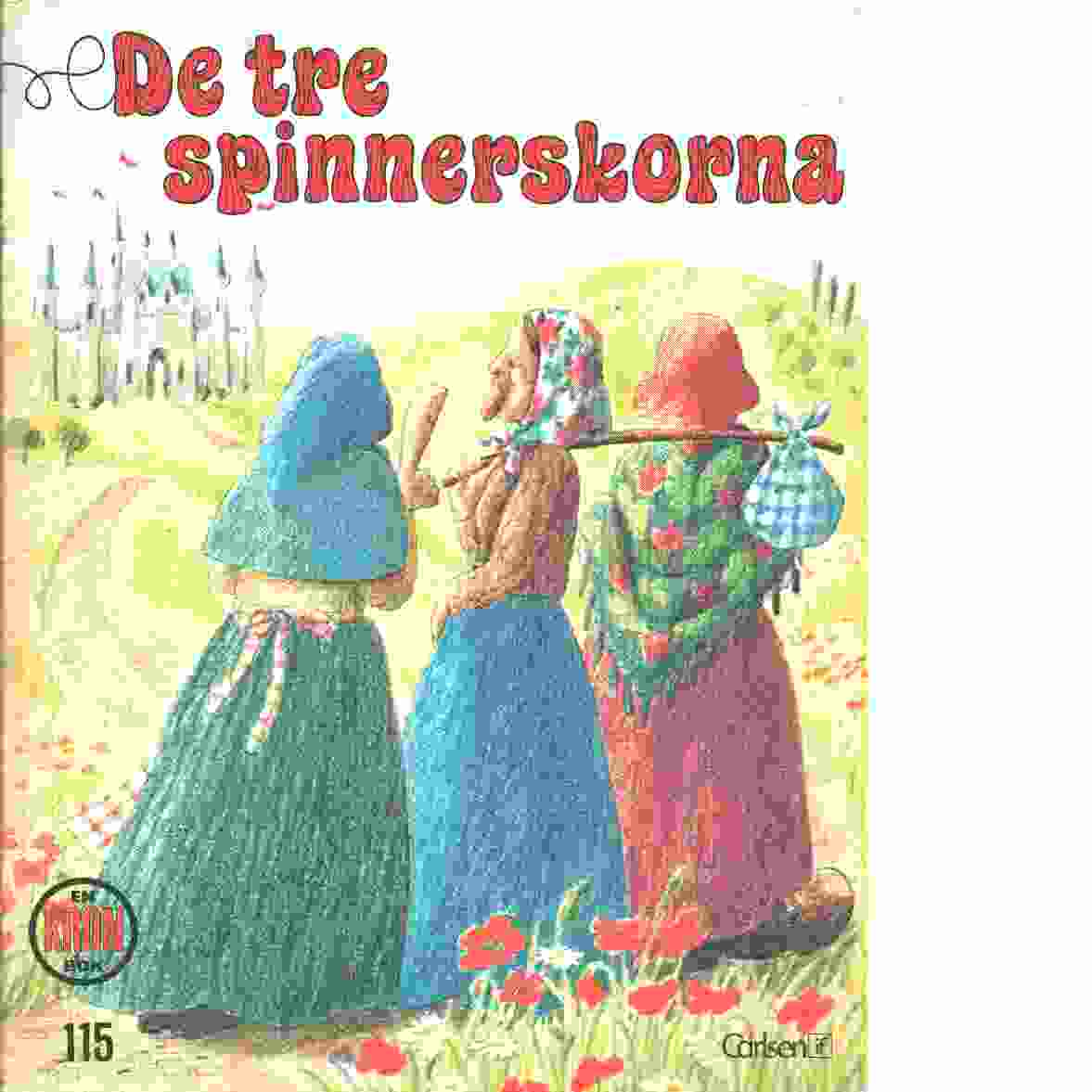 De tre spinnerskorna - Grimm, Jacob och Grimm, Wilhelm