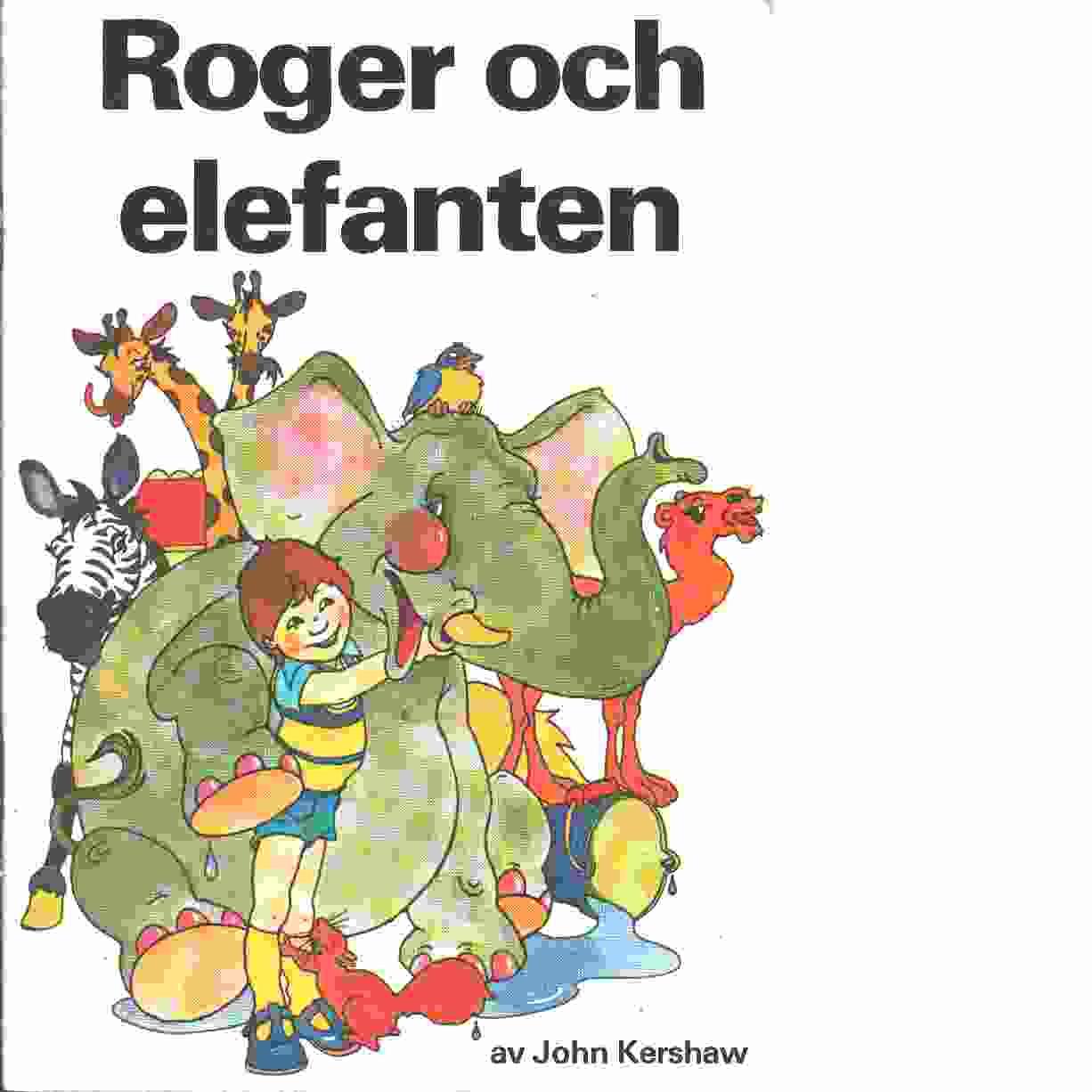 Roger och elefanten - Kershaw, John