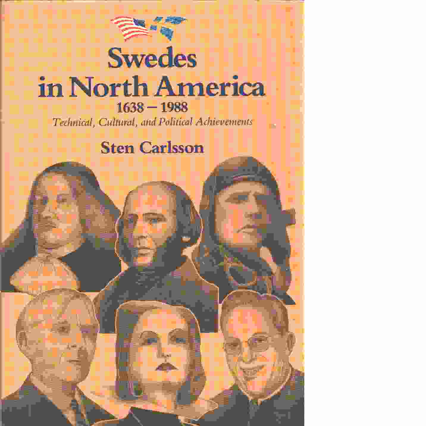 Swedes in North America : 1638-1988 : technical, cultural and political achievements  - Carlsson, Sten