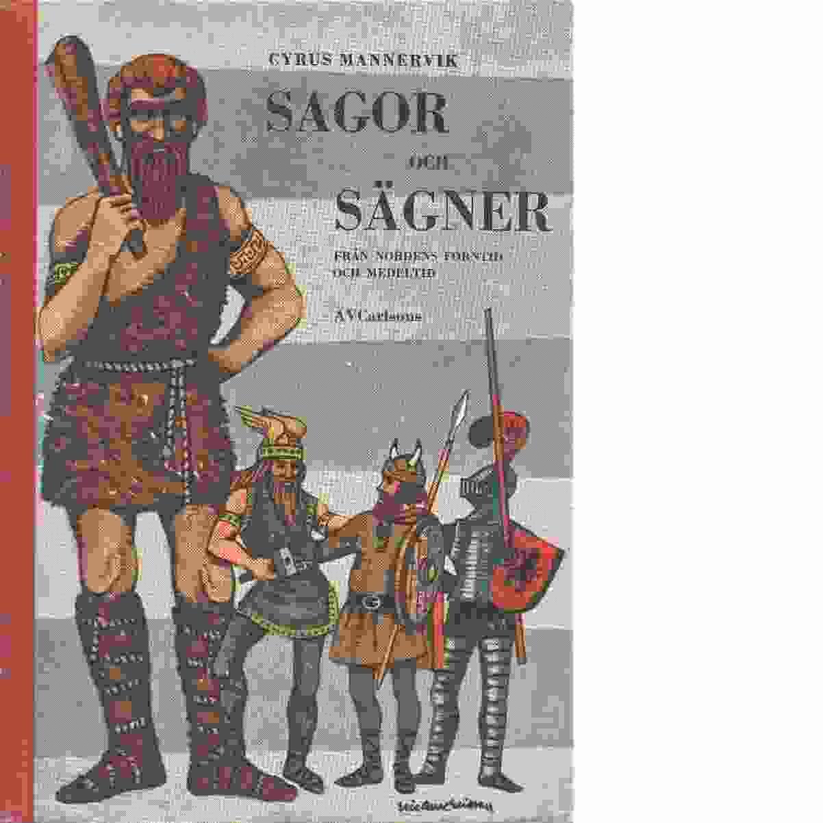 Sagor och sägner : från Nordens forntid och medeltid : läsebok för klasserna 3 och 4  - Mannervik, Cyrus