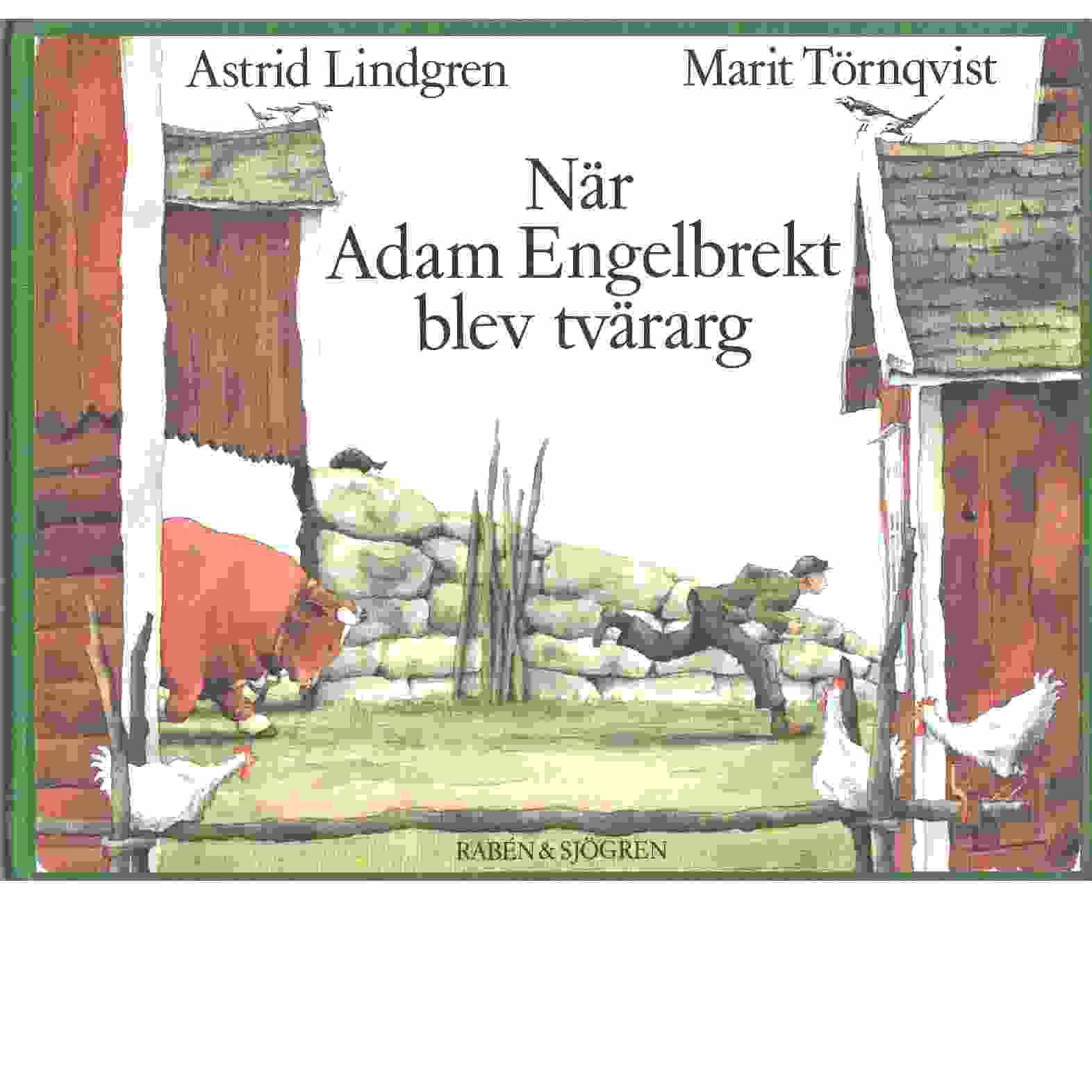 När Adam Engelbrekt blev tvärarg - Lindgren, Astrid och Törnqvist, Marit
