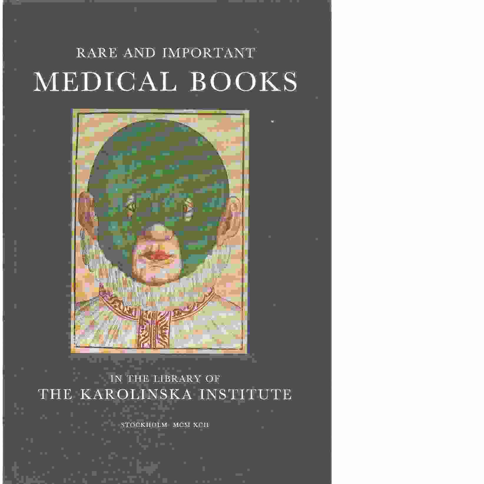 Rare and important medical books in the Library of the Karolinska Institute  - Hagelin, Ove