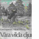Våra vilda djur  - Engström, Gert och Wiberg, Harald