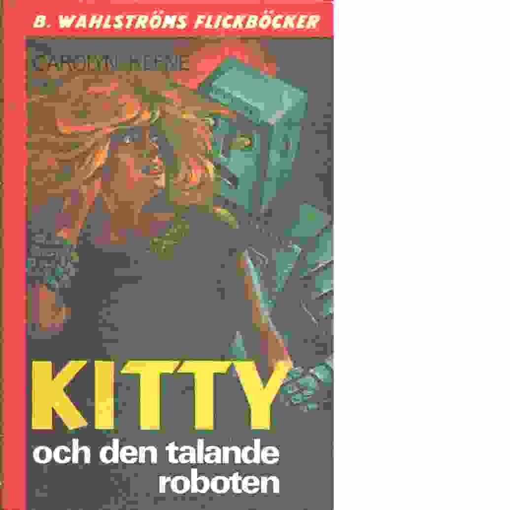 Kitty och den talande roboten  - Keene, Carolyn