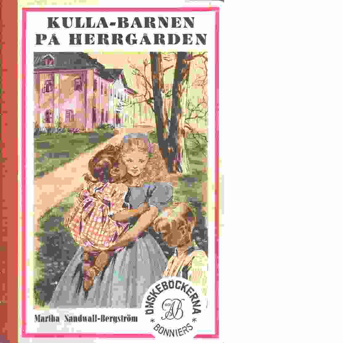 Kulla-barnen på herrgården - Sandwall-Bergström, Martha