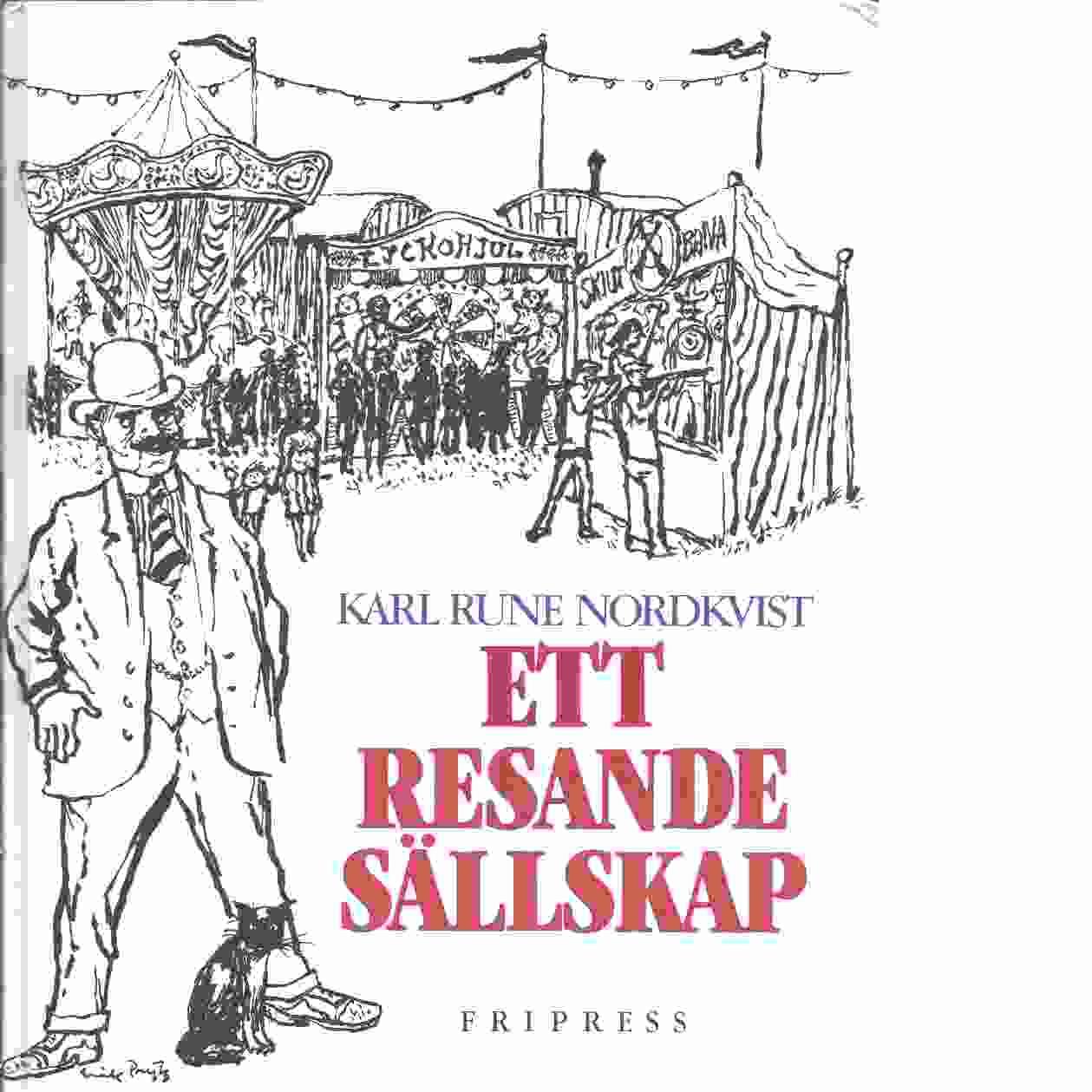Ett resande sällskap - Nordkvist, Karl Rune