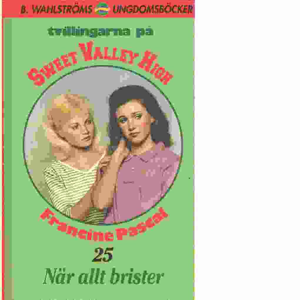 Tvillingarna på Sweet Valley High : När allt brister - Pascal, Francine