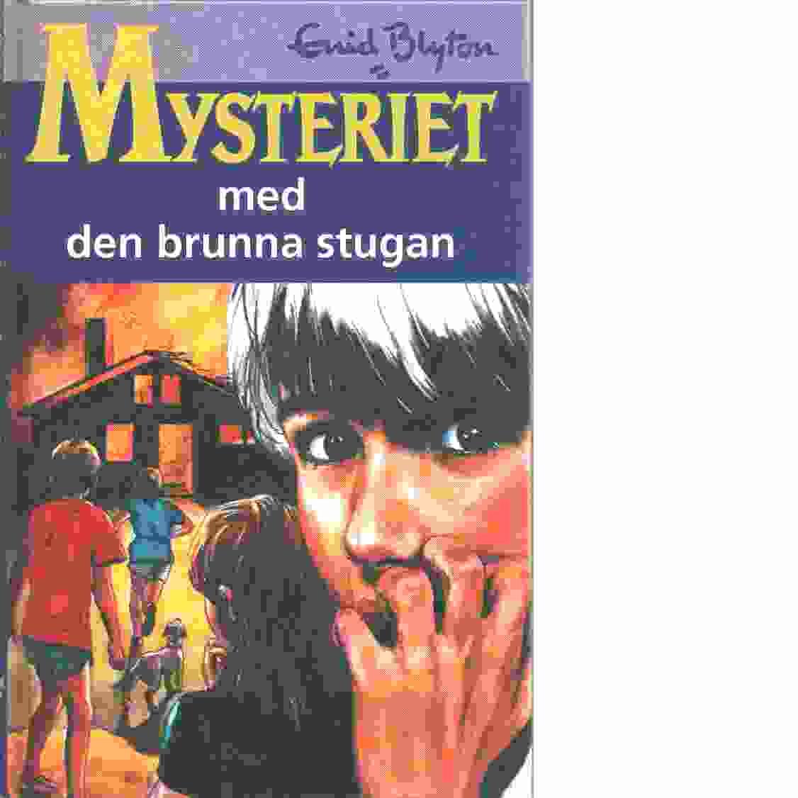 Mysteriet med den brunna stugan - Blyton, Enid