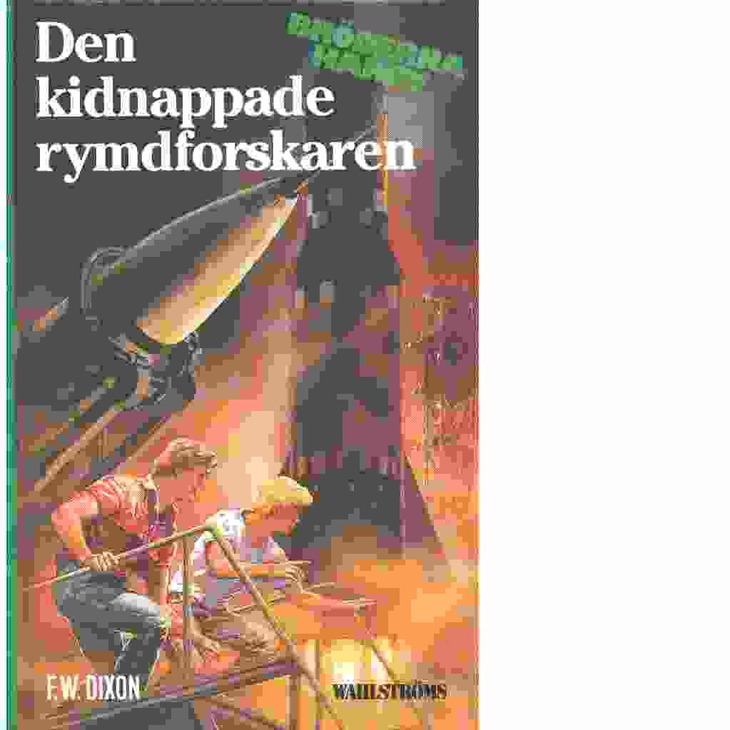 Den kidnappade rymdforskaren - Dixon, Franklin W.