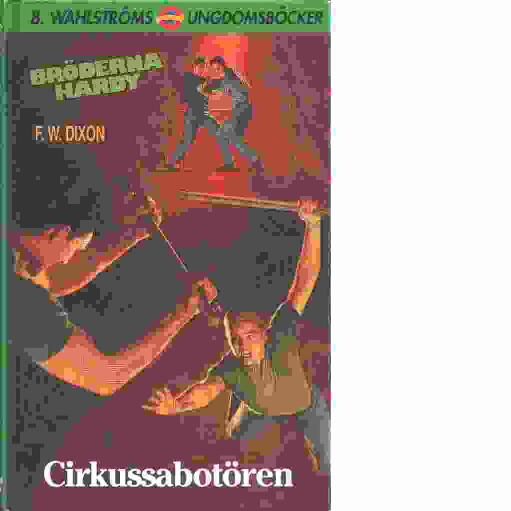 Cirkussabotören - Dixon, Franklin W