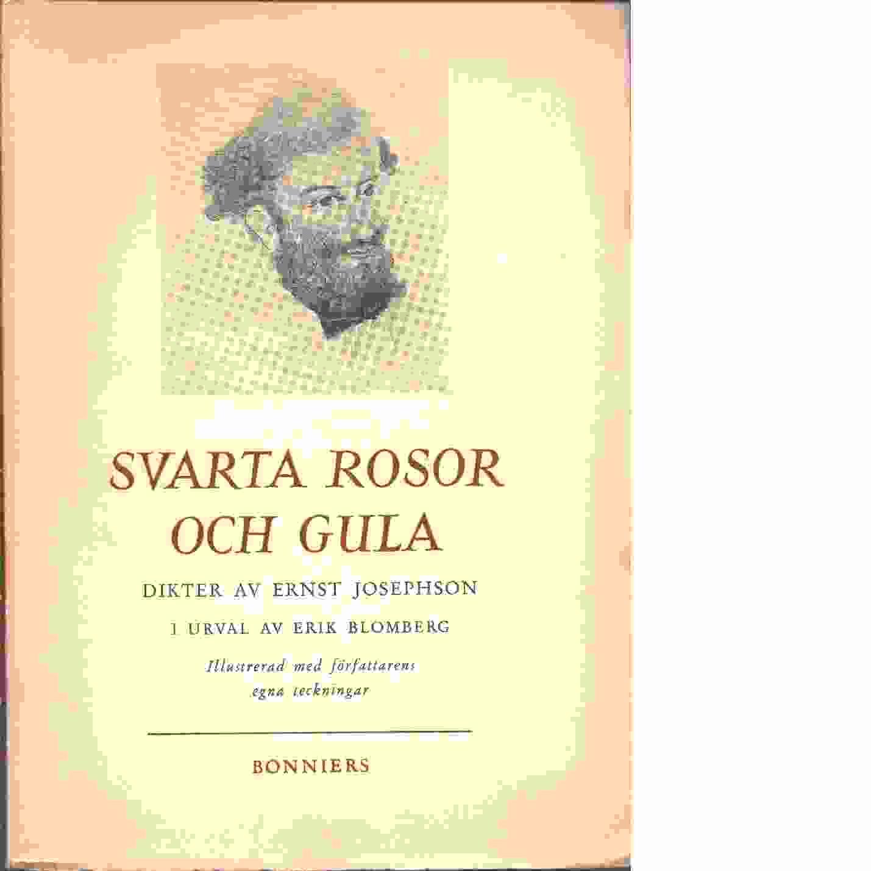 Svarta rosor och gula - Josephson, Ernst