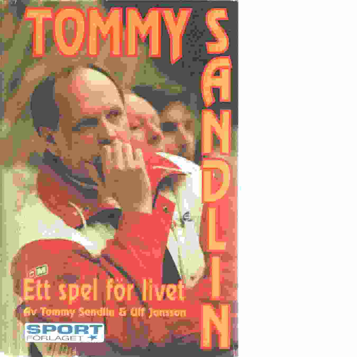 Ett spel för livet - Sandlin, Tommy och Jansson, Ulf