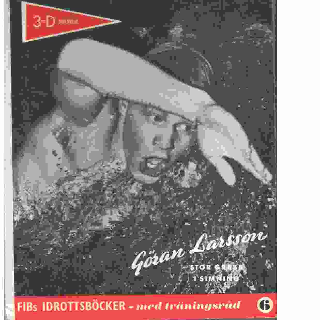 """Göran Larsson: en berättelse i ord och bild av Sten """"Lången"""" Ohlsson Nr 6 - Ohlsson, Sten"""