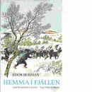 Hemma i fjällen   teckningar av Harald Wiberg  - Burman, Edor