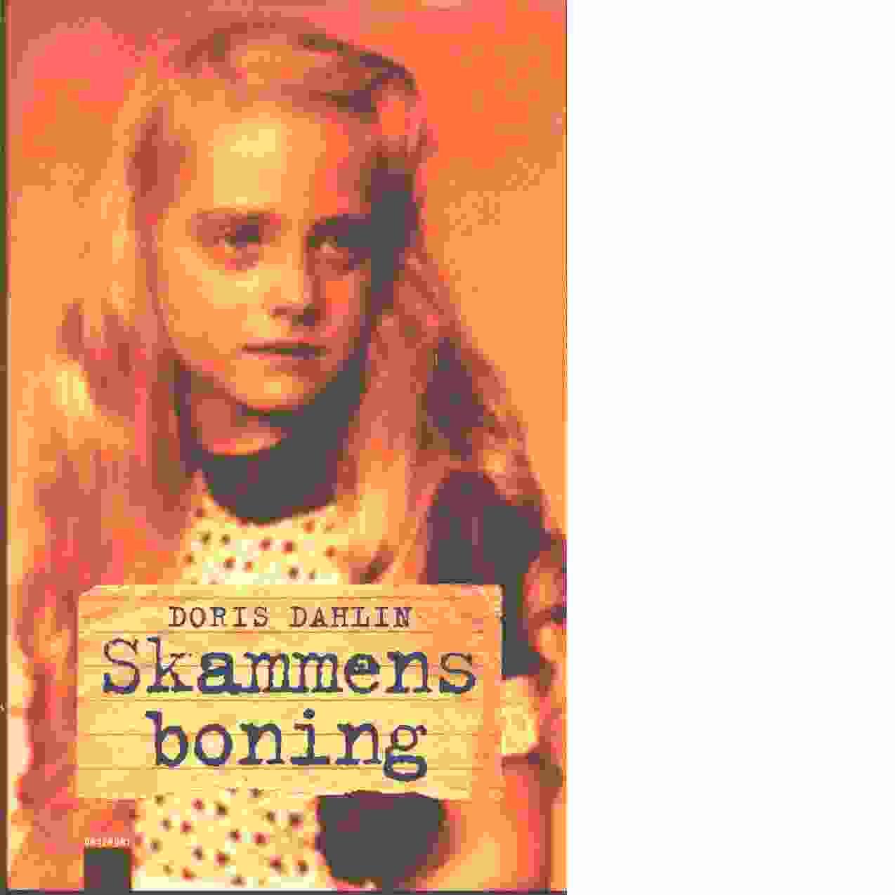 Skammens boning - Dahlin, Doris,