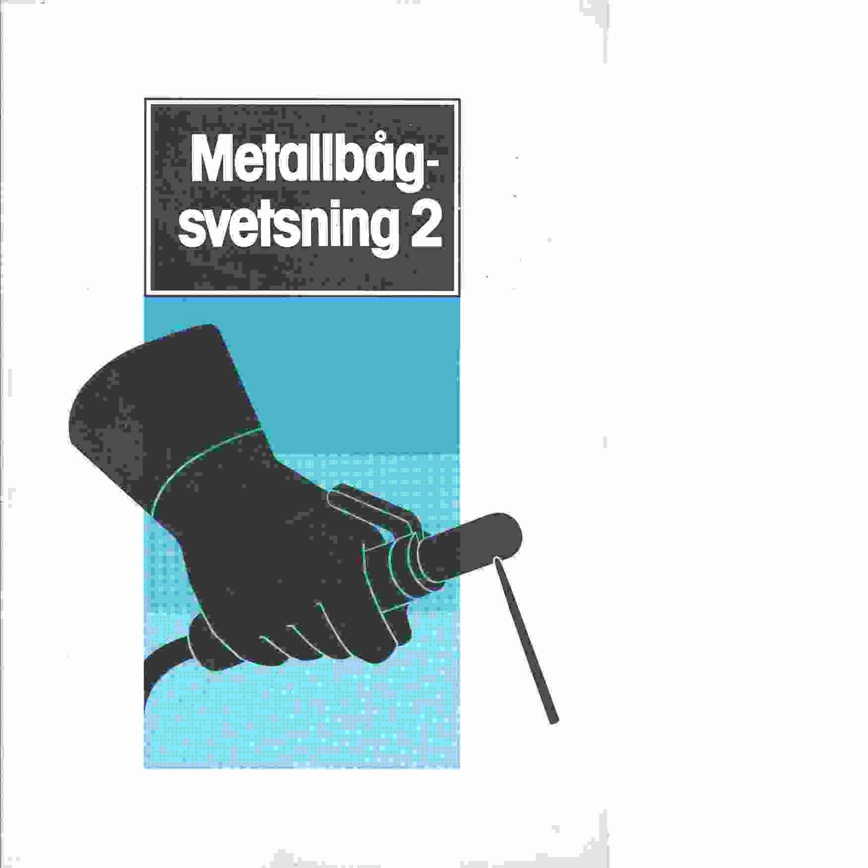 Metallbågsvetsning. 2  - Red.