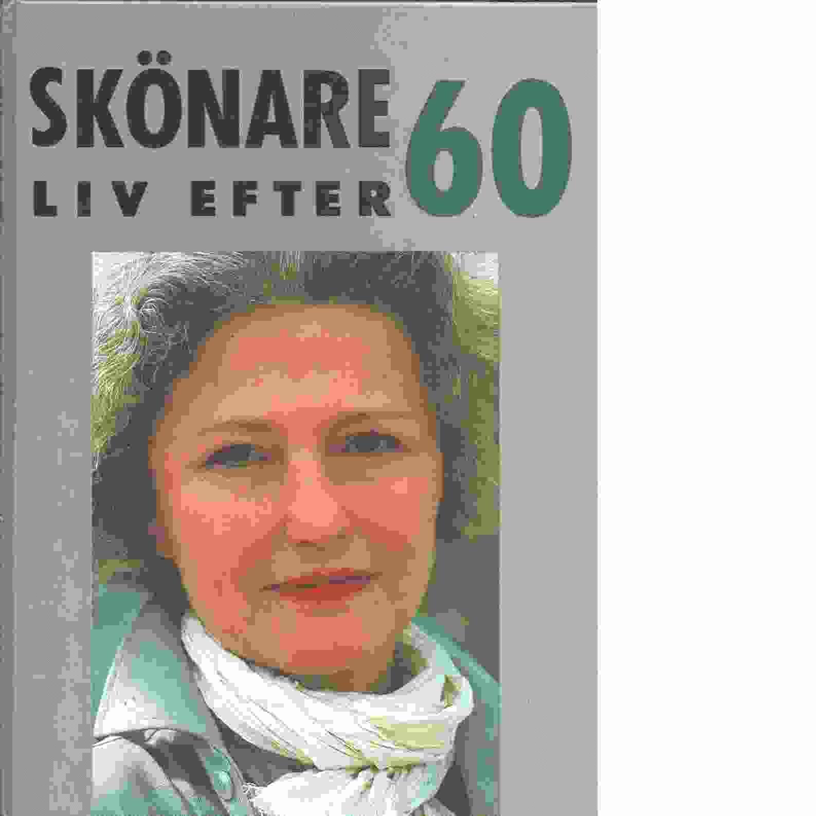 Skönare liv efter 60  - Red. Engman, Kerstin