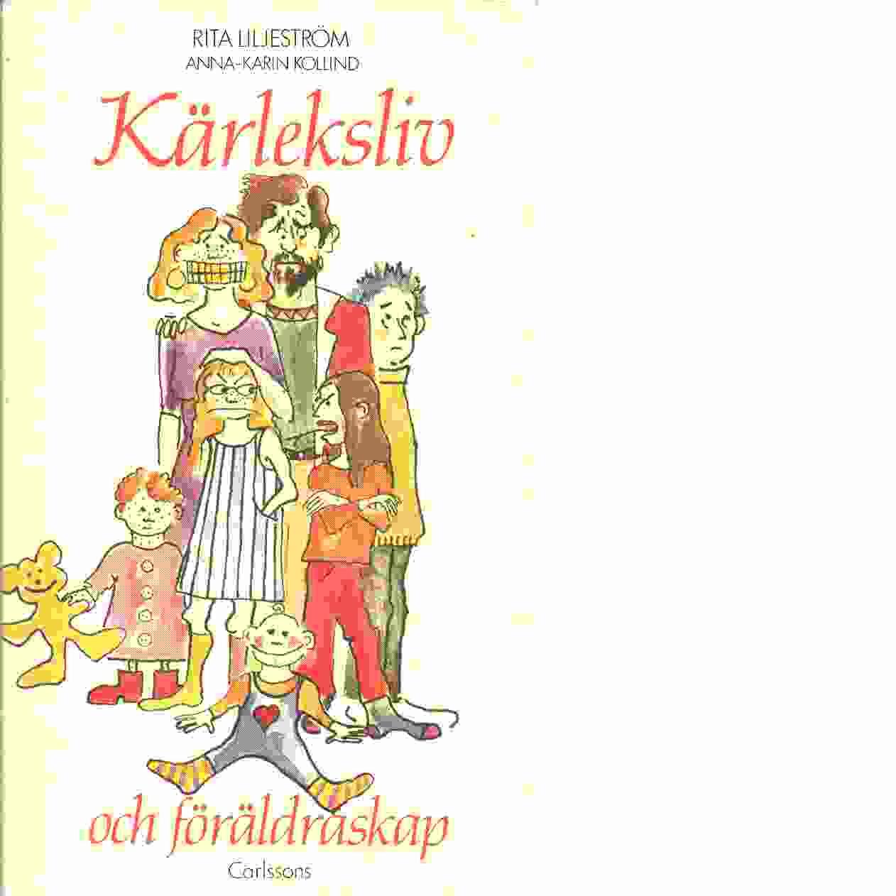 Kärleksliv och föräldraskap - Liljeström, Rita och Kollind, Anna-Karin