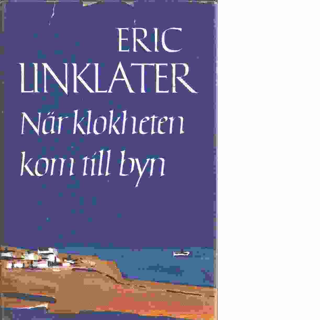 När klokheten kom till byn  - Linklater, Eric